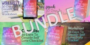 30 Days to Greater Self-Love, Bundle