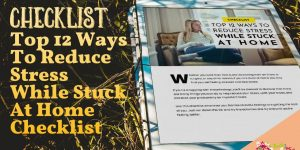 Top 12 Ways to Reduce Stress While Stuck at Home, Checklist