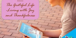 The Grateful Life - Living With Joy And Thankfulness, Worksheet